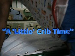 """A 'Little' Crib Time"""